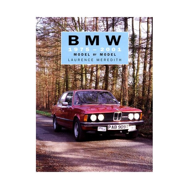 BMW 1975 - 2001<BR>Model by Model