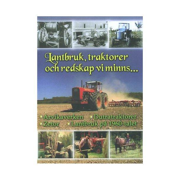Lantbruk, traktorer och redskap vi minns...